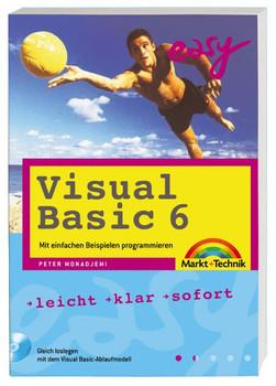 Visual Basic 6 - M+T Easy . leicht, klar, sofort - Peter Monadjemi