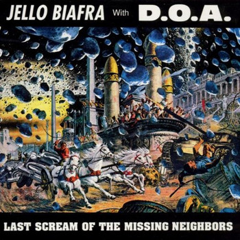 Jello & d.O.a. Biafra - Last Scream of the Missing..