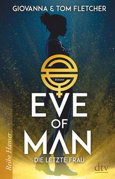 Eve of Man (I). Die letzte Frau - Giovanna Fletcher  [Gebundene Ausgabe]