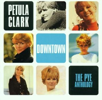 Petula Clark - Downtown: the Pye Anthology