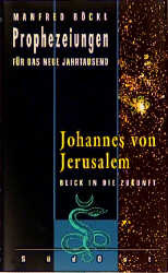 Prophezeiungen für das neue Jahrtausend, Johannes von Jerusalem - Manfred Böckl