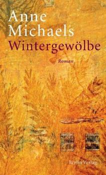 Wintergewölbe - Anne Michaels