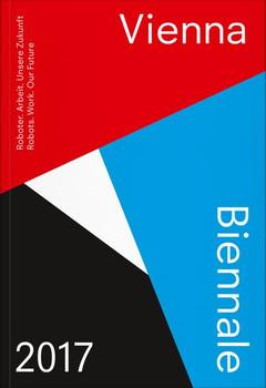 VIENNA BIENNALE 2017 Guide. Robots. Work. Our Future - Martina Fineder [Taschenbuch]