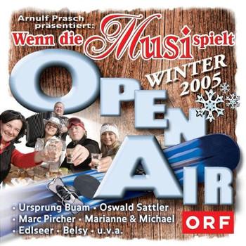 Various - Wenn die Musi Spielt-Winter Open Air 2005