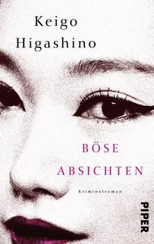 Böse Absichten - Keigo Higashino [Taschenbuch]