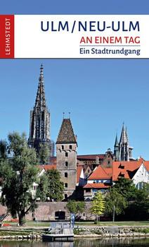Ulm/Neu-Ulm an einem Tag. Ein Stadtrundgang - Christina Meinhardt  [Taschenbuch]