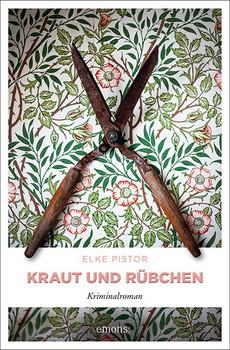 Kraut und Rübchen. Kriminalroman - Elke Pistor  [Taschenbuch]