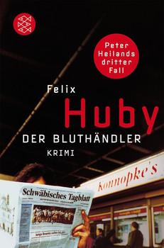 Der Bluthändler: Peter Heilands dritter Fall - Felix Huby
