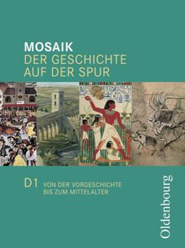 Mosaik Ausgabe D 1: Der Geschichte auf der Spur. Von der Vorgeschichte bis zum Mittelalter - Joachim Cornelissen