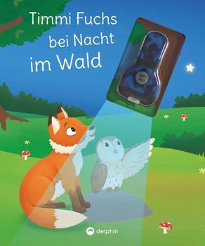 Timi Fuchs bei Nacht im Wald (Mit UV-Licht-Taschenlampe). Vorlesegeschichte mit UV-Licht-Elementen - Nicola Berger  [Gebundene Ausgabe]
