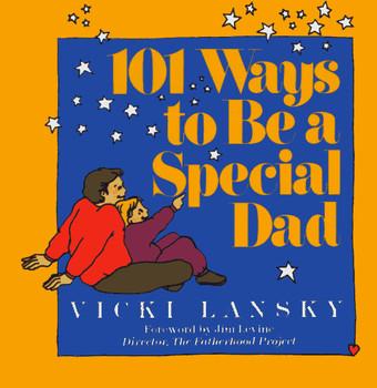 101 Ways to Be a Special Dad - Lansky, Vicki