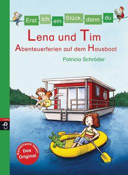 Erst ich ein Stück, dann du - Lena und Tim - Abenteuerferien auf dem Hausboot: Band 28 (Erst ich ein Stück ... (Das Original), Band 29) - Schröder, Patricia