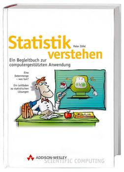 Statistik verstehen: Ein Begleitbuch zur computergestützten Anwendung - Peter Zoefel