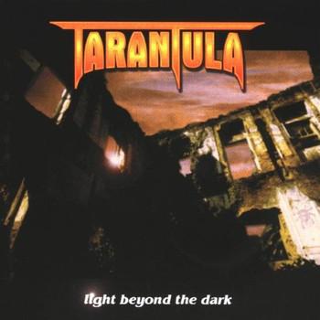Tarantula - Light Beyond the Dark