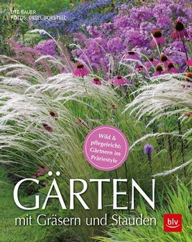 Gärten mit Gräsern und Stauden - Ute Bauer  [Taschenbuch]