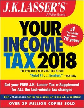 J.K. Lasser's Your Income Tax 2018. For Preparing Your 2017 Tax Return - J.K. Lasser Institute  [Taschenbuch]