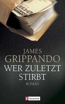 Wer zuletzt stirbt. - James Grippando