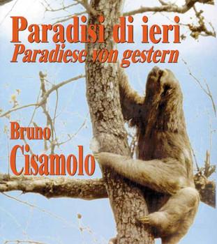 Paradisi di ieri: Paradise von gestern - Cisamolo, Bruno