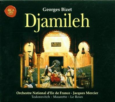 François Le Roux Marie-Ange Todorovitch - Bizet - Djamileh / Todorovitch · Maurette · Le Roux · Orchestre National d'Ile de France · Mercier