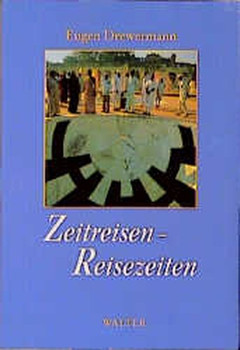 Zeitreisen, Reisezeiten - Eugen Drewermann