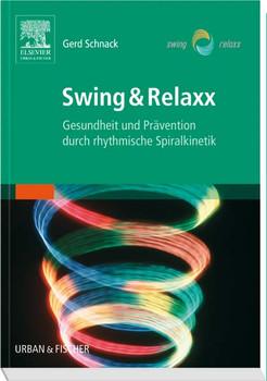 Swing & Relaxx: Gesundheit und Prävention durch rhythmische Spiralkinetik - Gerd Schnack