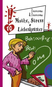 Mathe, Stress & Liebeskummer - Irene Zimmermann