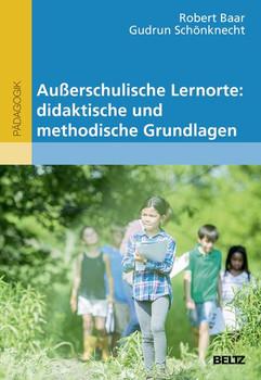 Außerschulische Lernorte: didaktische und methodische Grundlagen - Robert Baar  [Taschenbuch]