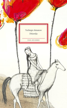 Dshamilja - Tschingis Aitmatow  [Gebundene Ausgabe]