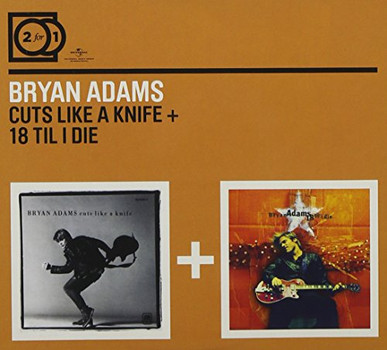 Bryan Adams - 2 for 1: 18 Till I die/Cuts Like a Knife [2 CDs]