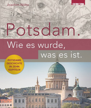 Potsdam. Wie es wurde, was es ist.. Potsdams Geschichte in zehn Kapiteln - Joachim Fischer  [Taschenbuch]