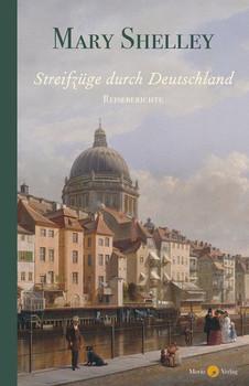 Streifzüge durch Deutschland - Mary Shelley  [Gebundene Ausgabe]