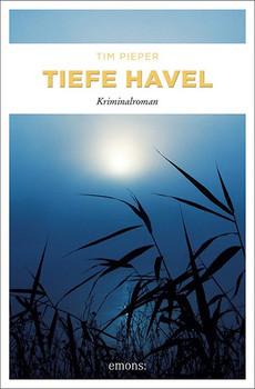 Tiefe Havel. Kriminalroman - Tim Pieper  [Taschenbuch]