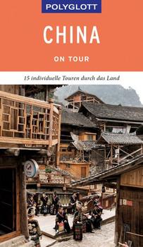 POLYGLOTT on tour Reiseführer China. 15 individuelle Touren durch das Land - Wolfgang Rössig  [Taschenbuch]