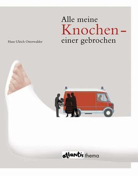 Alle meine Knochen einer gebrochen - Hans Ulrich Osterwalder