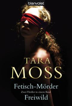 Der Fetisch-Mörder / Freiwild - Tara Moss