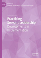 Practicing Servant Leadership. Developments in Implementation [Gebundene Ausgabe]