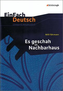 EinFach Deutsch - Unterrichtsmodelle: Willi Fährmann 'Es geschah im Nachbarhaus' - Udo Volkmann