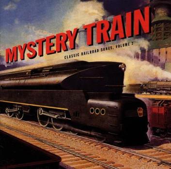 Various - Mystery Train: Classic Rail