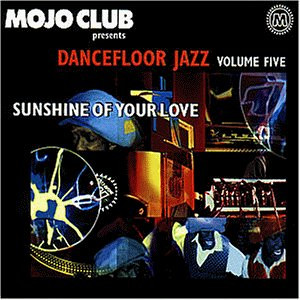 Various - Mojo Club Vol. 5 (Sunshine Of Your Love)