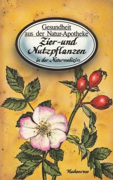 Gesundheit aus der Natur-Apotheke: Zier-und Nutzpflanzen in der Naturmedizin - Dr. H.H. Hart [Taschenbuch]