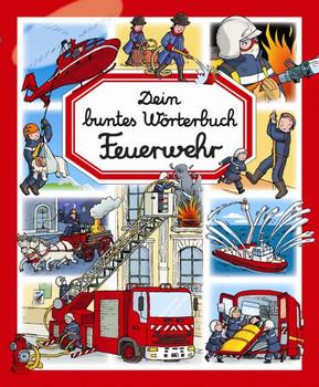 Dein buntes Wörterbuch: Feuerwehr - Emilie Beaumont