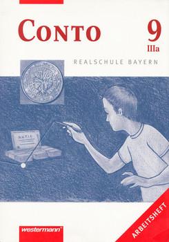 Conto 9 IIIa: Arbeitsheft - Betriebswirtschaftslehre / Rechnungswesen für Realschulen in Bayern - Grundwissen Ökonomie - Anton Huber [Taschenbuch, 1. Auflage 2010]