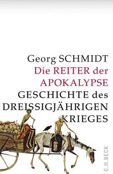 Die Reiter der Apokalypse. Geschichte des Dreißigjährigen Krieges - Georg Schmidt  [Gebundene Ausgabe]