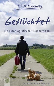 Geflüchtet. Ein autobiografischer Jugendroman - Annette Weber  [Taschenbuch]