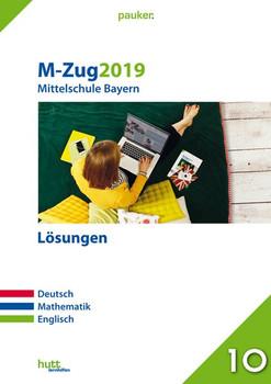 M-Zug 2019 - Mittelschule Bayern Lösungen. Deutsch, Mathematik, Englisch [Taschenbuch]