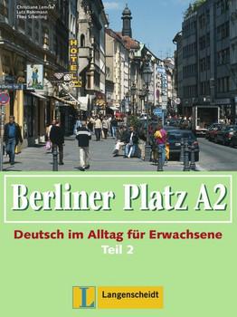 Berliner Platz A2: Deutsch im Alltag für Erwachsene. Lehr- und Arbeitsbuch Teil 2 mit Audio-CD zum Arbeitsbuchteil - Lemcke, Christiane