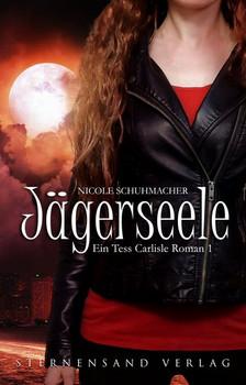 Ein Tess-Carlisle-Roman (Band 1). Jägerseele - Nicole Schuhmacher  [Taschenbuch]