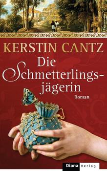Die Schmetterlingsjägerin: Roman - Kerstin Cantz