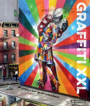 Graffiti XXL. Street Art im Großformat - Claudia Walde