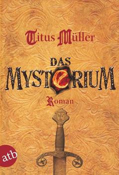 Das Mysterium - Titus Müller